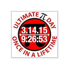 """Ultimate Pi Day 2015 Square Sticker 3"""" x 3"""""""