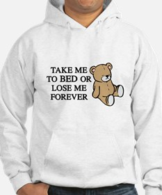 Take Me To Bed Or Lose Me Forever Hoodie