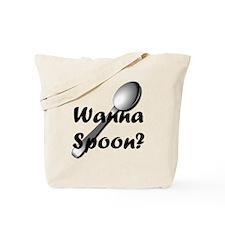 Wanna Spoon? Tote Bag