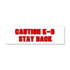 Caution K-9 Stay Back Car Magnet 10 X 3