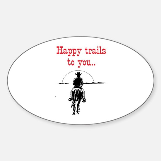 HAPPY TRAILS Sticker (Oval)