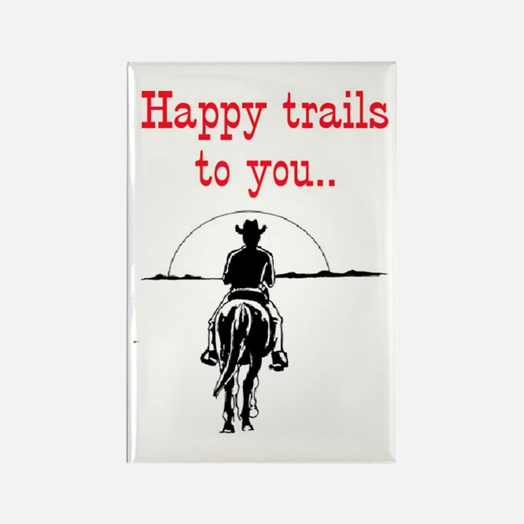 HAPPY TRAILS Rectangle Magnet