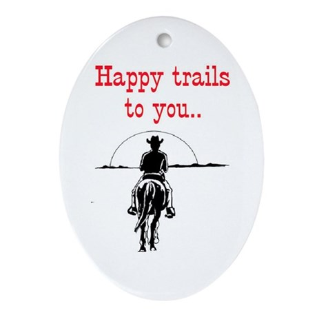 HAPPY TRAILS Ornament (Oval)