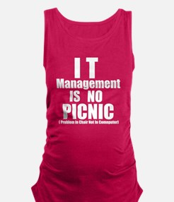 IT management is No Picnic Maternity Tank Top
