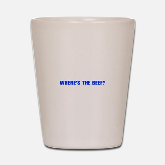 Where s the Beef-Akz blue Shot Glass
