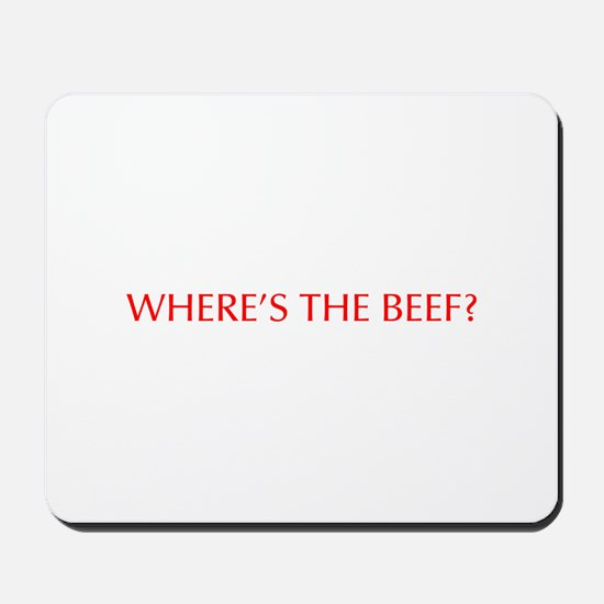 Where s the Beef-Opt red Mousepad