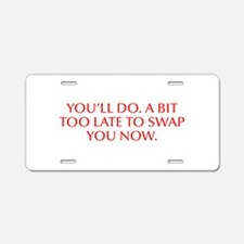 you ll do A bit too late to swap you now-Opt red A