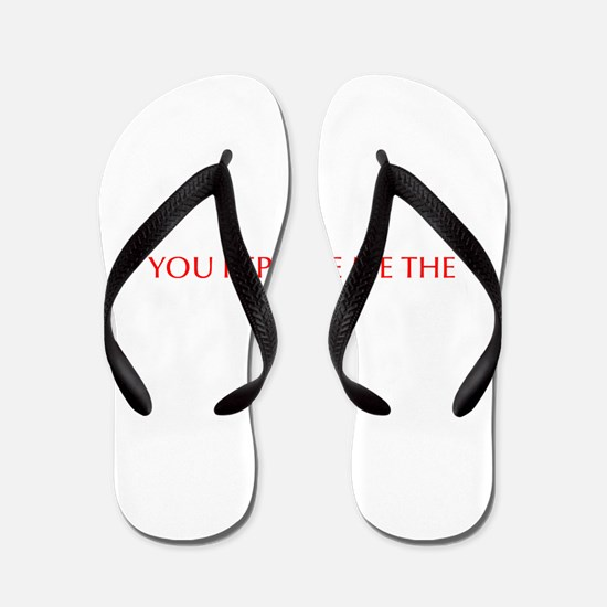 You repulse me the least-Opt red Flip Flops