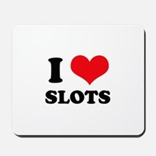 I Love Slots Mousepad