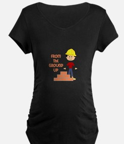 FROM THE GROUND UP Maternity T-Shirt