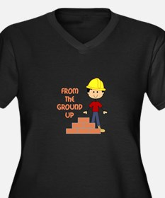 FROM THE GROUND UP Plus Size T-Shirt