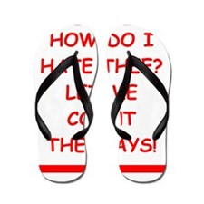 hate Flip Flops