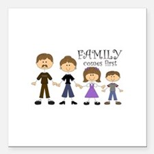 """Family Comes First Square Car Magnet 3"""" x 3"""""""
