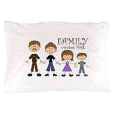 Family Comes First Pillow Case