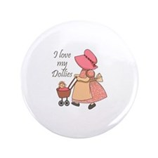 "I LOVE MY DOLLIES 3.5"" Button"