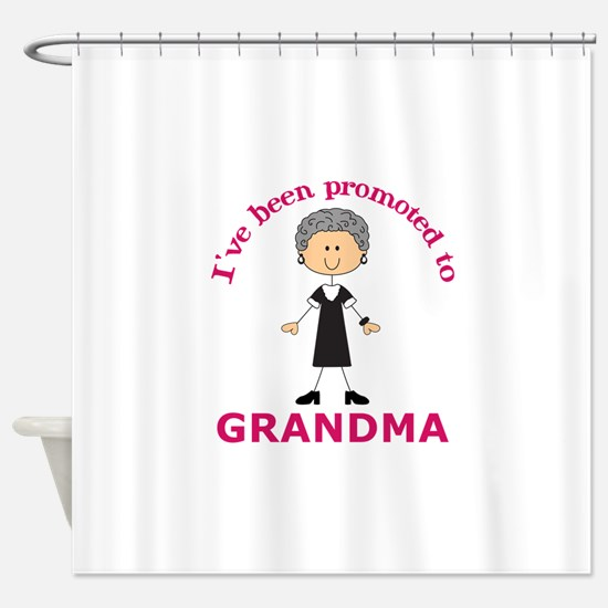 I've Been Promoted To Grandma Shower Curtain