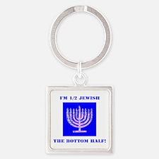 Funny Half Jewish the Bottom 1/2 fo Keychains