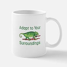 ADAPT TO SURROUNDINGS Mugs
