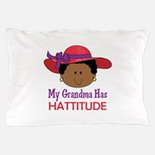 GRANDMA HAS HATTITUDE Pillow Case
