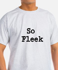 So Fleek T-Shirt
