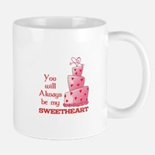 You Will Always Be My Sweetheart Mugs