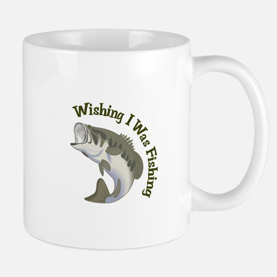WISHING I WAS FISHING Mugs