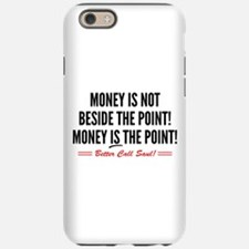 Saul Money Is The Point iPhone 6 Tough Case