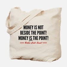 Saul Money Is The Point Tote Bag
