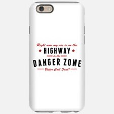 Saul Danger Zone Quote iPhone 6 Tough Case