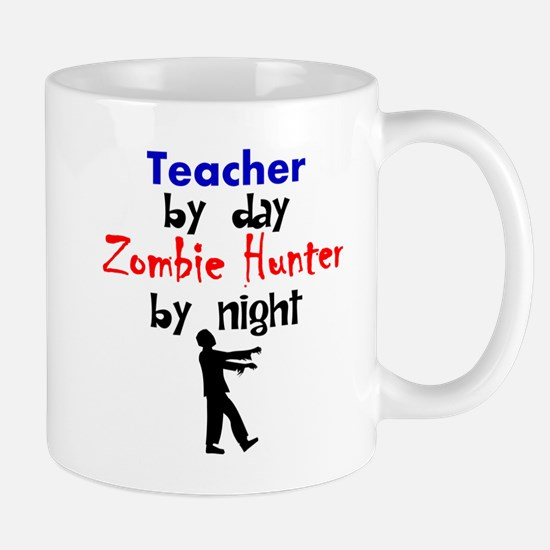 Teacher By Day Zombie Hunter By Night Mugs