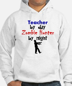 Teacher By Day Zombie Hunter By Night Hoodie