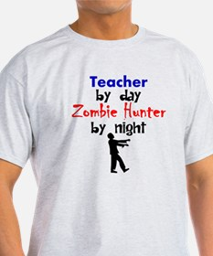 Teacher By Day Zombie Hunter By Night T-Shirt