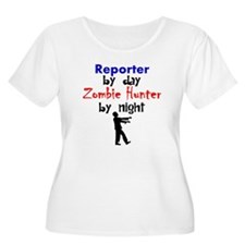 Reporter By Day Zombie Hunter By Night Plus Size T
