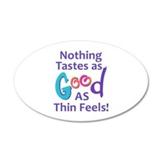 NOTHING TASTES AS GOOD Wall Decal
