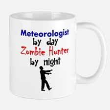 Meteorologist By Day Zombie Hunter By Night Mugs