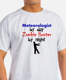 Meteorologist By Day Zombie Hunter By Night T-Shir