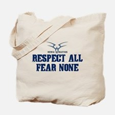 Respect All Fear None Quote Tote Bag