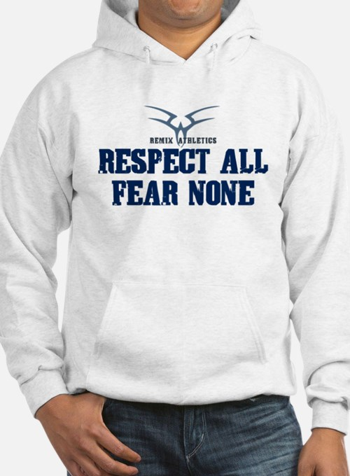 Respect All Fear None Quote Hoodie