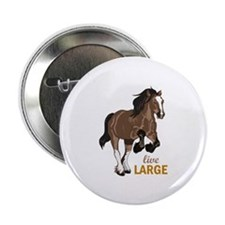 """LIVE LARGE 2.25"""" Button (100 pack)"""