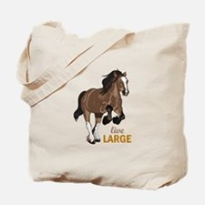 LIVE LARGE Tote Bag