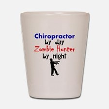 Chiropractor By Day Zombie Hunter By Night Shot Gl