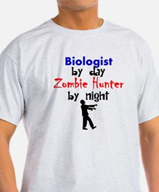 Biologist By Day Zombie Hunter By Night T-Shirt