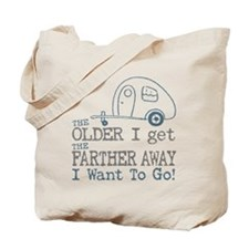 The Older I Get Tote Bag