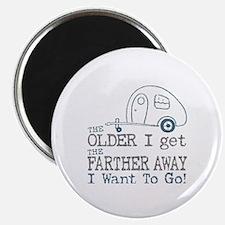 The Older I Get Magnet