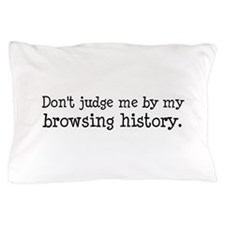 Funny Don't judge me Pillow Case