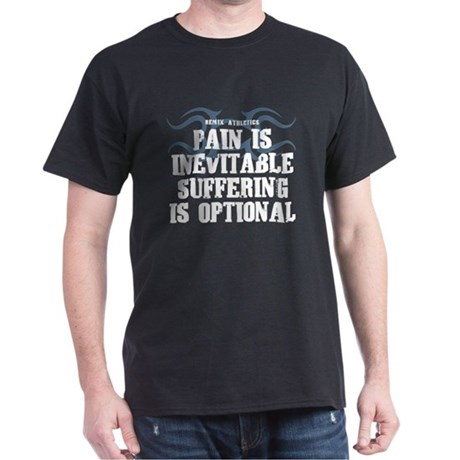 Pain is Inevitable Quote Dark T-Shirt