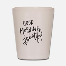 """Hand lettered """"Good Morning, Beautiful"""" Shot Glass"""