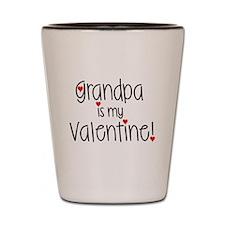 Grandpa is my Valentine! Shot Glass