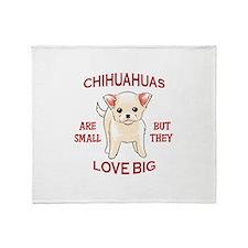 CHIHUAHUAS LOVE BIG Throw Blanket
