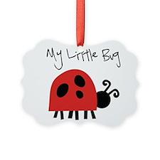 My Little Bug Ornament
